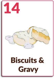 Day 14, Biscuits & Gravy