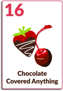 Day 16, Chocolate Covered Anything