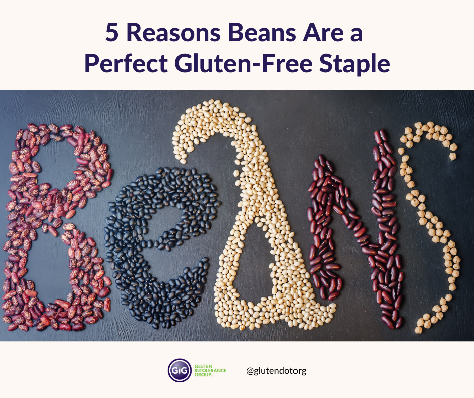 5 Reasons Beans Are a Perfect Gluten-Free Staple