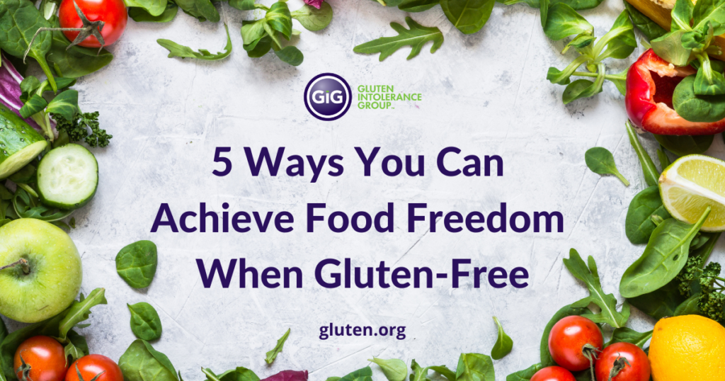 5 Ways You Can Achieve Food Freedom when Gluten-Free